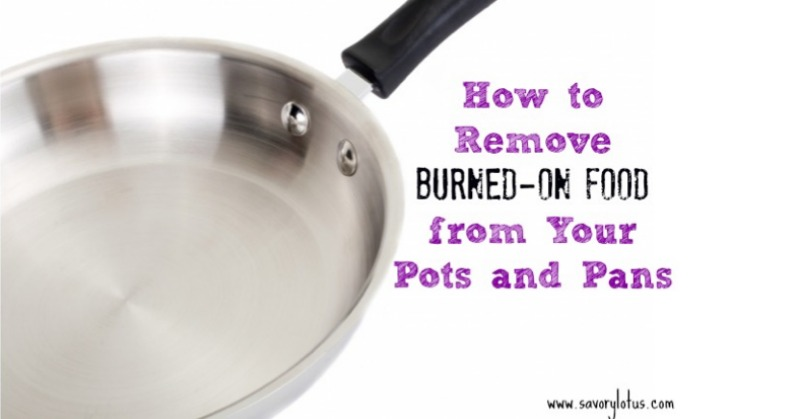 How to Remove Burned on Food  savorylotus.com