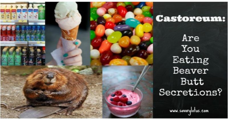 Castoreum: Are You Eating Beaver Butt Secretions?