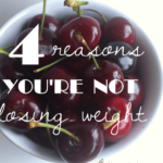 4 Reason You're Not Losing Weight
