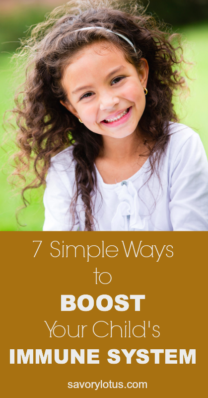 7 Simple Ways to Boost Your Child's Immune System - savorylotus.com