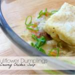 Cauliflower Dumplins with Creamy Chicken Soup