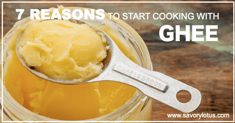 7-Reasons-to-Start-Cooking-with-Ghee-savorylotus.com_.001