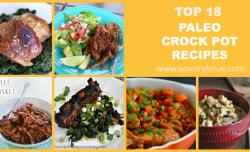 Top 18 Paleo Crock Pot Recipes savorylotus.com