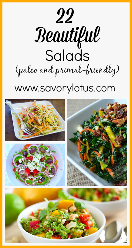 22 Beautiful Salads (paleo and primal-friendly) - savorylotus