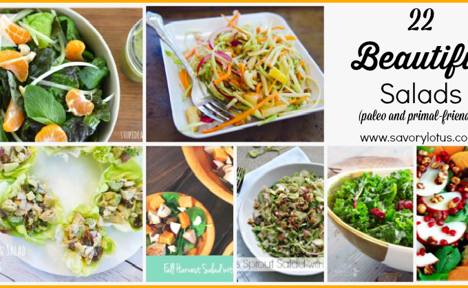 22 Beautiful Salads (paleo and primal-friendly)