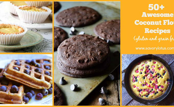 50+ Awesome Coconut Flour Recipes (gluten and grain free)