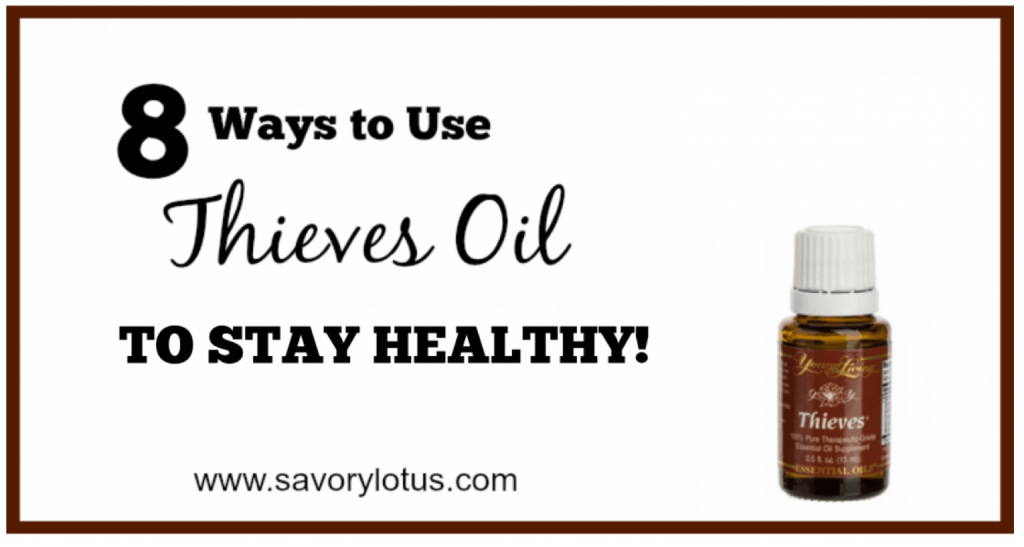 8-Ways-to-Use-Thieves-Oil-to-Stay-Healthy-@-www.savorylotus.com