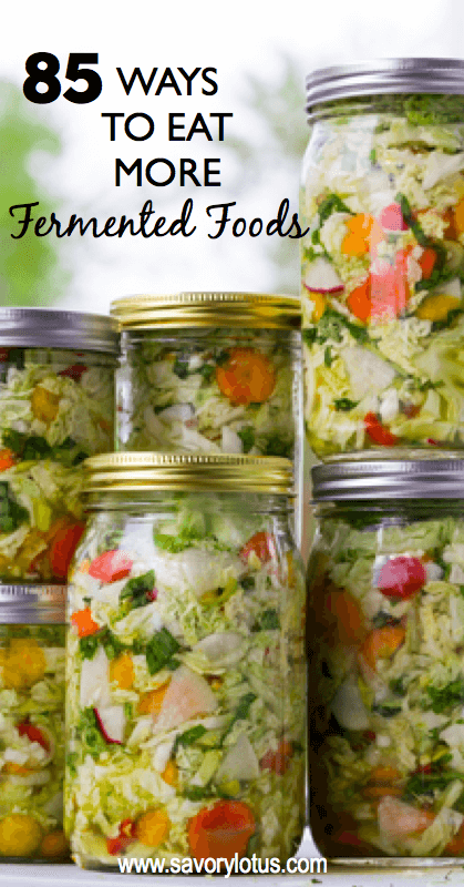 85 Ways to Eat More Fermented Foods -savorylotus.com