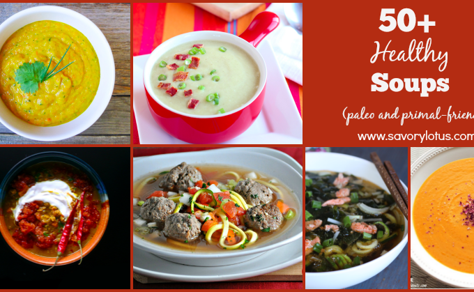 50+ Healthy Soup Recipes (paleo and primal-friendly)