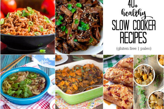 40 + Healthy Slow Cooker Recipes
