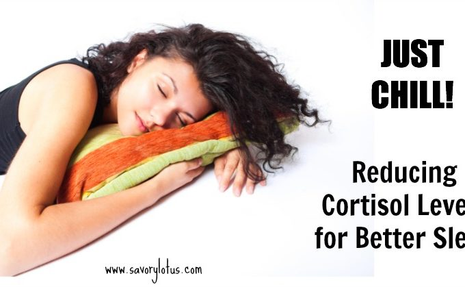 Just Chill (Reducing Cortisol Levels for Better Sleep)