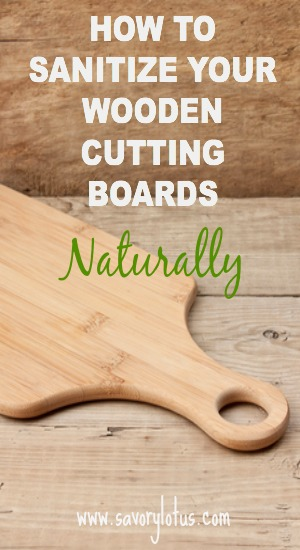 How to Sanitize Your Wooden Cutting Boards Naturally ~ savorylotus.com
