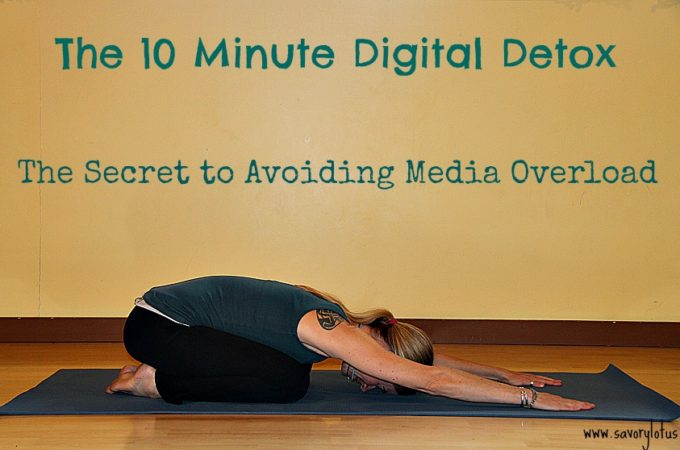 10 minute Digital Detox:  The Secret to Avoiding Media Overload