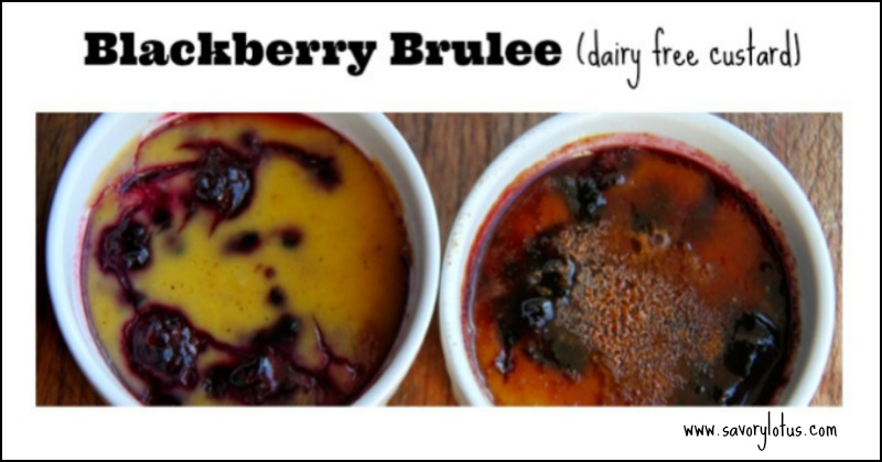 Blackberry Brulee (dairy-free custard)