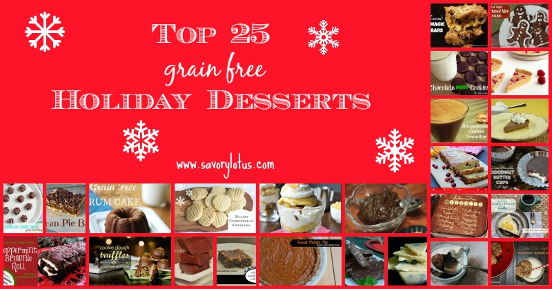 25 Top Grain Free Holiday Desserts savorylotus.com