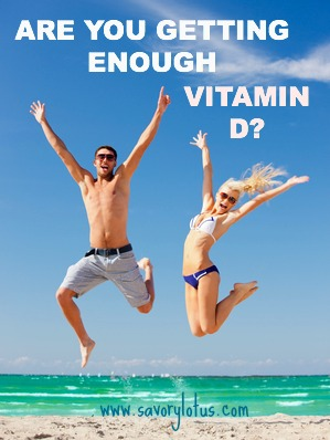 Are Yaou Getting Enough Vitamin D - savorylotus.com