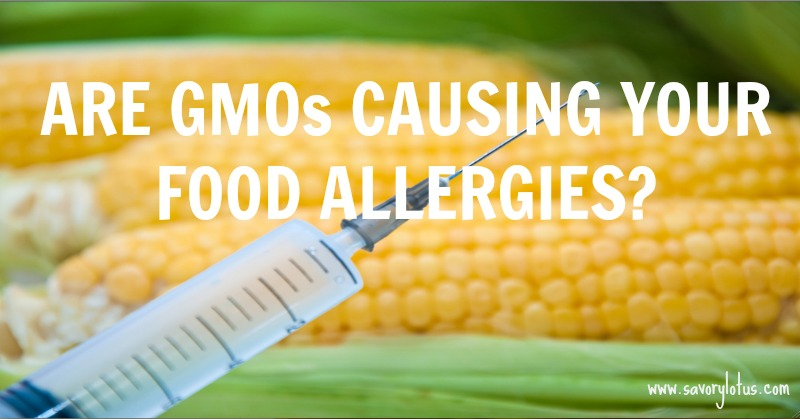 Are GMOs Causing Your Food Allergies?