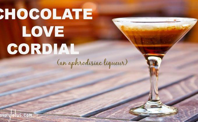 Chocolate Love Cordial (an aphrodisiac liqueur)
