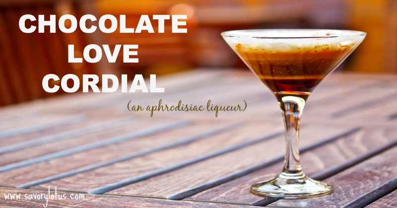Chocolate Love Cordial (an aphrodisiac liqueur)