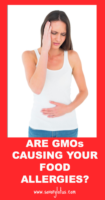 re GMOS Causing YOur Food Allergies - savorylotus.com