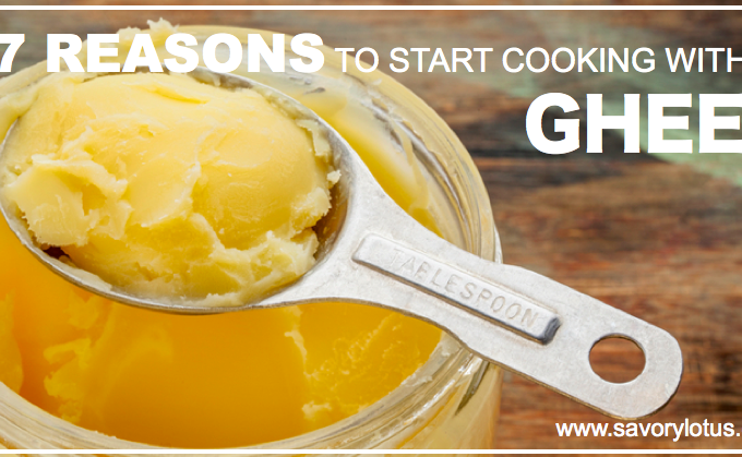 7 Reasons to Start Cooking with Ghee
