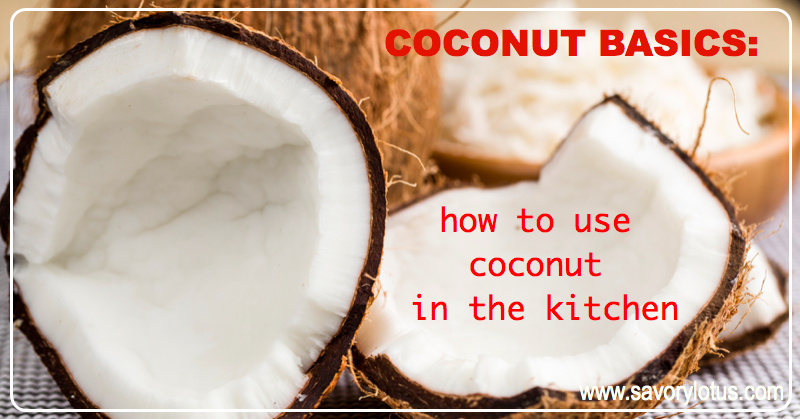 Coconut Basics: How to Use Coconut in the Kitchen