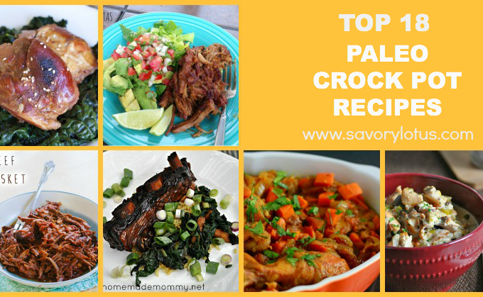 Top 18 Paleo Crock Pot Recipes savorylotus.com