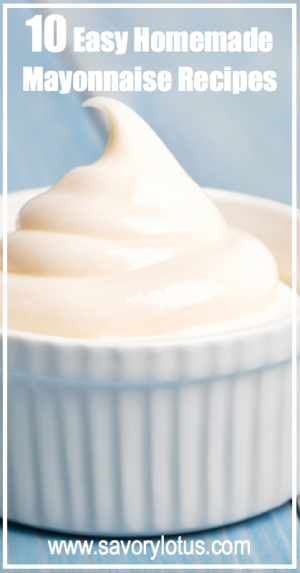10 Easy Homemade Mayonnaise Recipes (paleo) - savorylotus.com