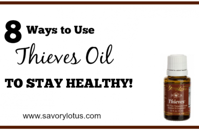 8 Ways to Use Thieves Oil to Stay Healthy
