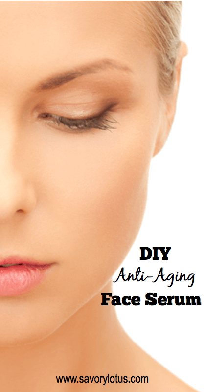 DIY Anti-Aging Face Serum -savorylotus.com