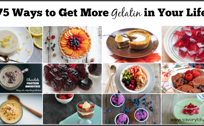 75 Ways to Get More Gelatin in Your Life