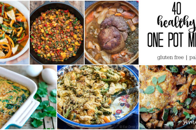 40 Healthy One Pot Meals (gluten free and paleo)