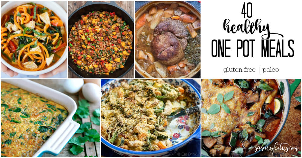 40 Healthy One Pot Meals (gluten free and paleo)   www.savorylotus.com