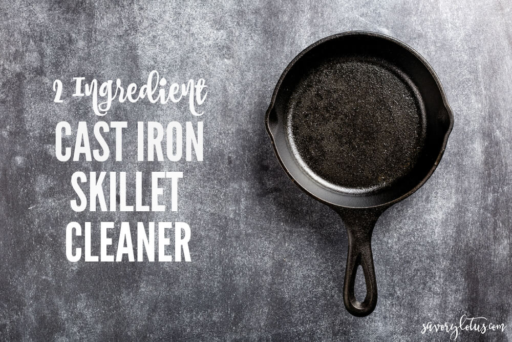 2 Ingredient Cast Iron Skillet Cleaner | ww.savorylotus.com