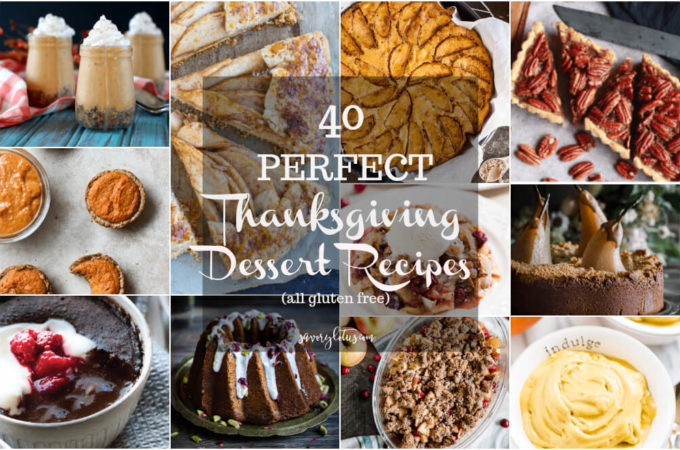 40 Perfect Thanksgiving Dessert Recipes (gluten free) | www.savorylotus.com