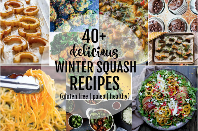 40+ Delicious Winter Squash Recipes (gluten free and paleo)