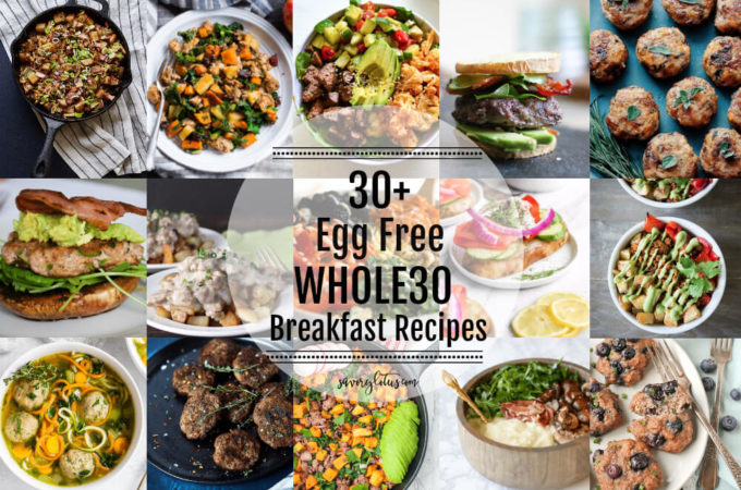 30+ Egg Free WHOLE30 Breakfast Recipes